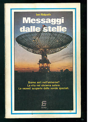 RIDPATH IAN MESSAGGI DALLE STELLE SIAD 1980 NUOVI MONDI UFO ALIENI