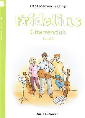 Gitarre Noten : Fridolins Gitarrenclub  2 - für 3 Gitarren lei Mittel  Ensemble