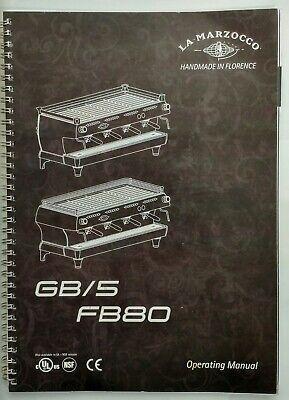 La Marzocco Gb5 Fb80 Manual For Espresso Machine Operating Manual Only