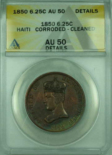 1850 6.25C Haiti ANACS AU-50 Details Corroded Cleaned Coin 6 1/4 Centimes KM#29