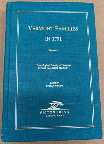 Vermont Families In 1791 Volume 1 ~Edited By Scott Bartley ~1st Printing 1992