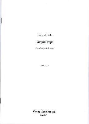Kirchenorgel Orgel Noten  Norbert LINKE Organ Pops Choralvorspiele leMi - mittel