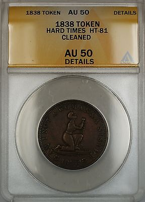 1838 Hard Times Anti-Slavery Token HT-81 ANACS AU-50 Details Cleaned