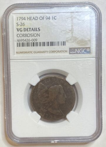 1794 Head of 94 1c Liberty Cap S-26 Large Cent NGC VG DETAILS CORROSION