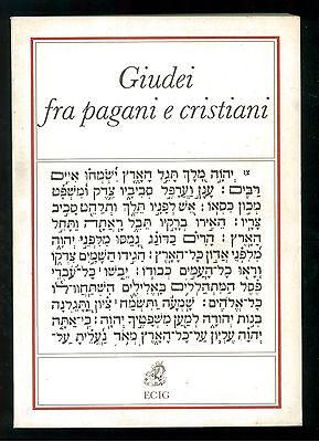 AA. VV. GIUDEI FRA PAGANI E CRISTIANI ECIG 1993 EBRAICA IMPERO ROMANO