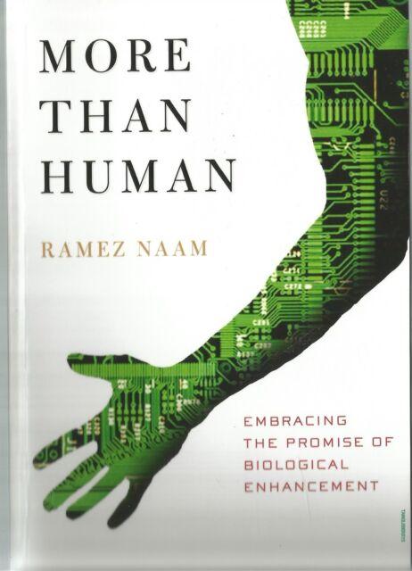More Than Human by Ramez Naam (Paperback, 2010) Biological enhancement