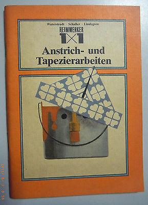 Heimwerker 1x1 Anstrich- und Tapizierarbeiten ~altes,bebildertes Fachbuch ~1983