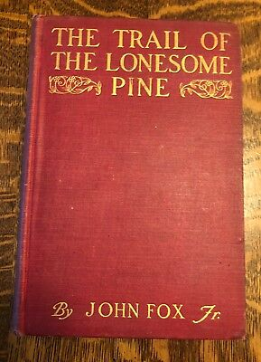 The Trail of the Lonesome Pine by John Fox 1908 (The Trail Of The Lonesome Pine 1908)