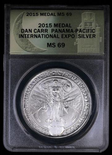 2015 Medal Dan Carr Panama Pacific International Expo Silver ANACS MS69