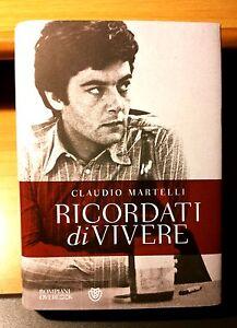 RICORDATI-DI-VIVERE-CLAUDIO-MARTELLI-BOMPIANI-2013