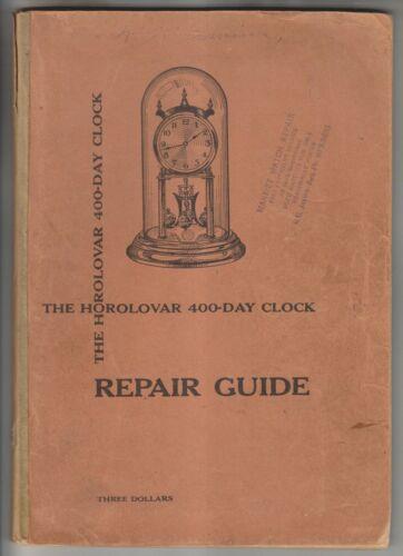 1954 BOOKLET - THE HOROLOVAR 400-DAY CLOCK REPAIR GUIDE - BRONXVILLE NEW YORK