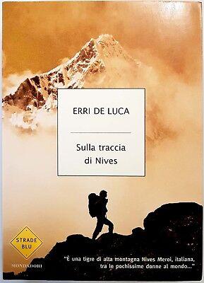 Erri De Luca, Sulla traccia di Nives, Ed. Mondadori, 2005