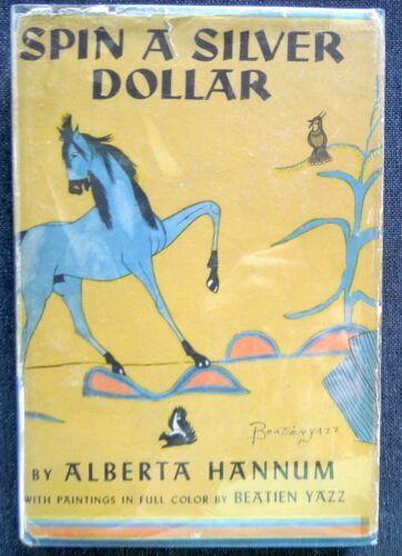 Book BEATIEN YAZZ Illustrator SPIN A SILVER DOLLAR  1956 Alberta Hannum
