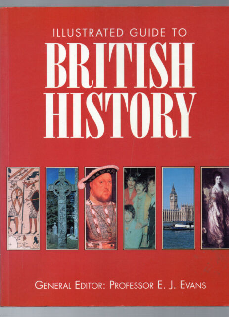 The Illustrated Guide To British History by Professor E.J.Evans (large paperback