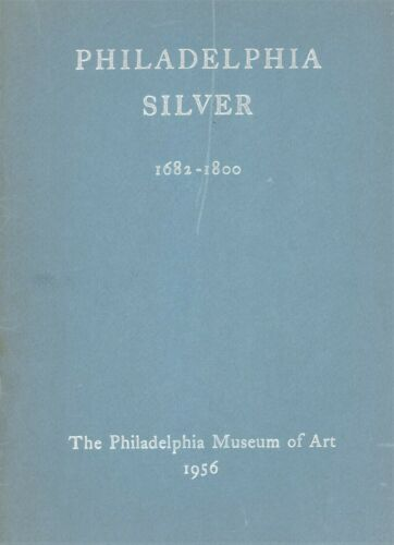 American Philadelphia Silver 1682-1800 Makers / Scarce Exhibition Catalog