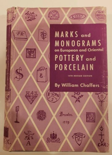 Marks and Monograms on European and Oriental Pottery Porcelain Wm Chaffers HCDJ