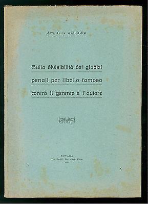 ALLEGRA G. G. DIVISIBILITA' DEI GIUDUIZI PENALI PER LIBELLO FAMOSO GERENTE 1925