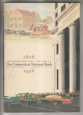 1956 BOOKLET - STORY OF THE CONNECTICUT NATIONAL BANK - BRIDGEPORT CT 1806-1956