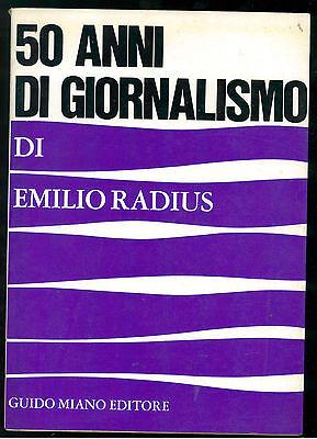 RADIUS EMILIO 50 ANNI DI GIORNALISMO GUIDO MIANO 1969 COMUNICAZIONE MASS MEDIA