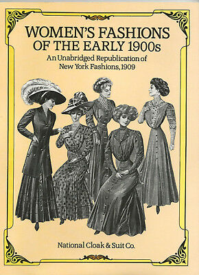 Women's Fashions of the Early 1900s New York Fashions 1909 National Cloak & Suit