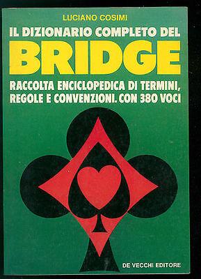COSIMI LUCIANO IL DIZIONARIO COMPLETO DEL BRIDGE DE VECCHI 1984 GIOCHI CARTE