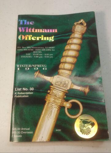 The Wittman Offering Winter/Spring 1996 List No. 30 Antique Militaria Catalog
