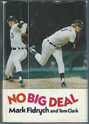 """No Big Deal"" 1977 Tom Clark baseball bio Mark ""The Bird"" Fidrych Detroit Tigers"
