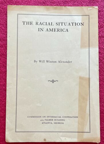 THE RACIAL SITUATION IN AMERICA - 1922 BOOKLET by WILL WINTON ALEXANDER - RARE