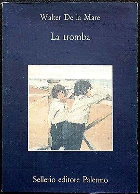 Walter De la Mare, La tromba, Ed. Sellerio, 1993