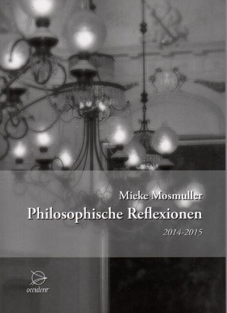 PHILOSOPHISCHE REFLEXIONEN 2014-2015 - Mieke Mosmuller BUCH