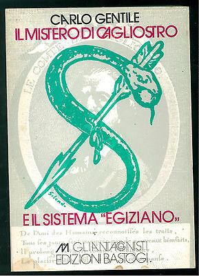 GENTILE CARLO IL MISTERO DI CAGLIOSTRO E IL SISTEMA EGIZIANO BASTOGI 1980