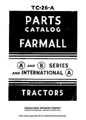 Farmall A Av B Bn And Ih Model A Parts Catalog Tractor Manual Tc-26a