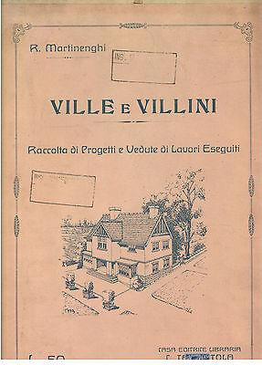 MARTINENGHI R. VILLE E VILLINI PROGETTI VEDUTE LAVORI ESEGUITI TARANTOLA ANNI 20