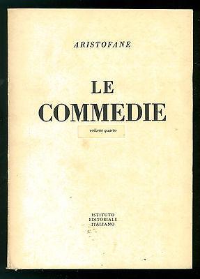 ARISTOFANE LE COMMEDIE VOL. 5 ISTITUTO EDITORIALE ITALIANO 1964 CLASSICI  GRECI