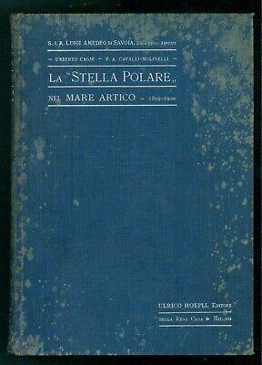 LUIGI AMEDEO DI SAVOIA LA STELLA POLARE NEL MARE ARTICO 1899-1900 HOEPLI 1903
