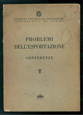 CONS. ECONOMIA CORPORATIVA TORINO PROBLEMI DELL'ESPORTAZIONE CONFERENZE APE 1935