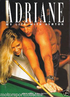 Adriane Galisteu ADRIANE MY LIFE WITH AYRTON Senna - Formel 1
