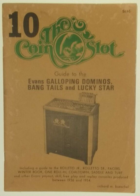 Coin Slot #10. Guide to the Evans Galloping Dominos, Bang Tails * FREE DOMESTIC
