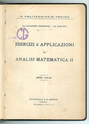 CHIAUDANO POLI ESERCIZI APPLICAZIONI ANALISI MATEMATICA POLITECNICO TORINO 1914