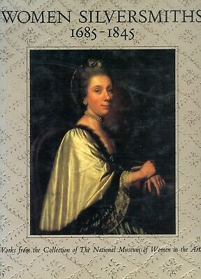 Women Silversmiths UK Ireland (1685-1845) Names Dates Marks / In-Depth Book
