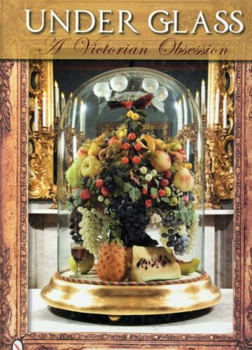 Victorian Parlor Dome Masterpieces - Flowers Birds Taxidermy Automata Etc / Book