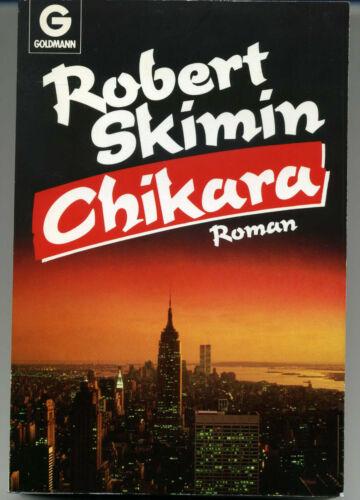 Chikara  -  Roman von  Robert Skimin, Goldmann Verlag 1. Auflage 1988