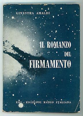 AMALDI GINESTRA IL ROMANZO DEL FIRMAMENTO ERI ED. RADIO ITALIANA 1957 ASTRONOMIA