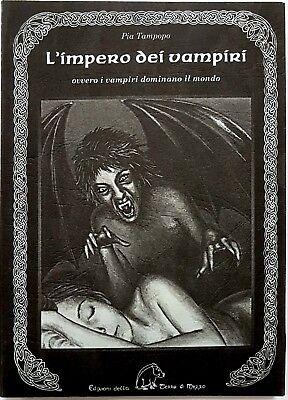 Pia Tampopo, L'impero dei vampiri, Ed. della terra di mezzo, 2009