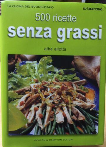 500 RICETTE SENZA GRASSI ALBA ALLOTTA AC204