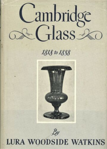 Cambridge New England Glass (1818-1888) History Development / Scarce Book