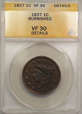 1837 LARGE CENT 1C COIN ANACS VF 30 DETAILS BURNISHED