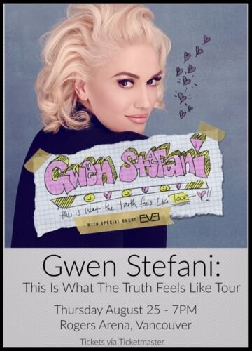 "GWEN STEFANI ""THE TRUTH FEELS LIKE TOUR"" 2016 VANCOUVER CONCERT POSTER- No Doubt"