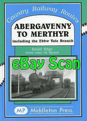 Railway Book Middleton Press Abergavenny to Merthyr inc. Ebbw Vale Branch