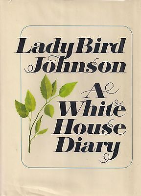 """LADY BIRD JOHNSON """"A White House Diary"""" SIGNED w/ INSCRIPTION -- Not a Bookplate"""